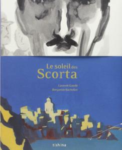 Le Soleil des Scorta / Laurent Gaudé et Benjamin Bachelier
